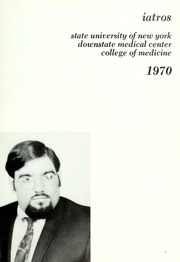 Page 7, 1970 Edition, SUNY Downstate Medical Center - Iatros Yearbook (Brooklyn, NY) online yearbook collection