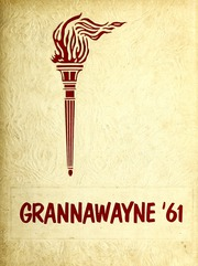 Grantham High School - Grannawayne Yearbook (Grantham, NC) online yearbook collection, 1961 Edition, Page 1