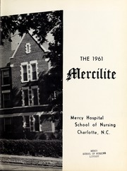 Page 7, 1961 Edition, Mercy School of Nursing - Mercilite Yearbook (Charlotte, NC) online yearbook collection