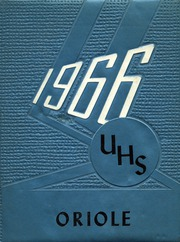 Page 1, 1966 Edition, Upham High School - Oriole Yearbook (Upham, ND) online yearbook collection