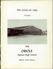 Page 5, 1966 Edition, Upham High School - Oriole Yearbook (Upham, ND) online yearbook collection