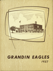 Page 1, 1957 Edition, Grandin High School - Eagle Yearbook (Grandin, ND) online yearbook collection