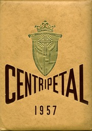 Central Catholic High School - Centripetal Yearbook (Toledo, OH) online yearbook collection, 1957 Edition, Page 1