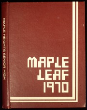1970 Edition, Maple Heights High School - Maple Leaf Yearbook (Maple Heights, OH)