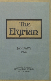 1926 Edition, Elyria Public High School - Elyrian Yearbook (Elyria, OH)