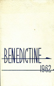 Page 1, 1962 Edition, Benedictine High School - Benedictine Yearbook (Cleveland, OH) online yearbook collection
