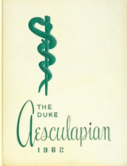 1962 Edition, Duke University School of Medicine - Aesculapian Yearbook (Durham, NC)