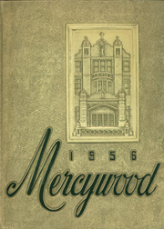 Mother of Mercy High School - Mercywood Yearbook (Cincinnati, OH) online yearbook collection, 1956 Edition, Page 1