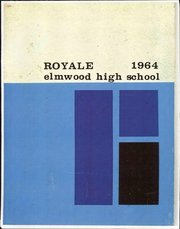 1964 Edition, Elmwood High School - Royale Yearbook (Bloomdale, OH)