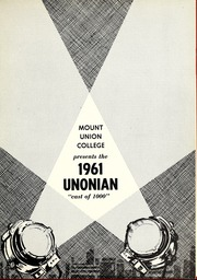 Page 5, 1961 Edition, Mount Union College - Unonian Yearbook (Alliance, OH) online yearbook collection