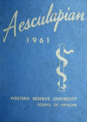 1961 Edition, Case Western Reserve University School of Medicine - Aesculapian Yearbook (Cleveland, OH)
