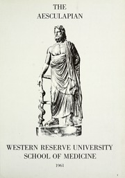 Page 5, 1961 Edition, Case Western Reserve University School of Medicine - Aesculapian Yearbook (Cleveland, OH) online yearbook collection