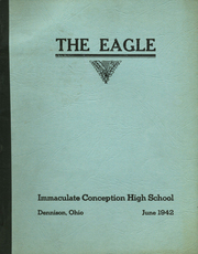 1942 Edition, Immaculate Conception High School - Eagle Yearbook (Dennison, OH)