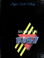 1987 Edition, Agnes Scott College - Silhouette Yearbook (Decatur, GA)