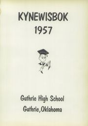 Page 5, 1957 Edition, Guthrie High School - Kynewisbok Yearbook (Guthrie, OK) online yearbook collection