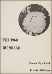 Page 7, 1960 Edition, Eufaula High School - Ironhead Yearbook (Eufaula, OK) online yearbook collection