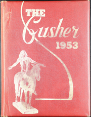 1953 Edition, Drumright High School - Gusher Yearbook (Drumright, OK)