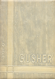 1957 Edition, Drumright High School - Gusher Yearbook (Drumright, OK)