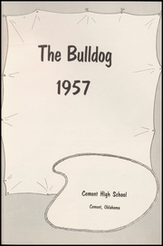 Page 5, 1957 Edition, Cement High School - Bulldog Yearbook (Cement, OK) online yearbook collection