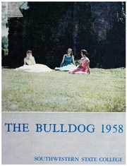 Page 1, 1958 Edition, Southwestern Oklahoma State University - Bulldog Yearbook (Weatherford, OK) online yearbook collection
