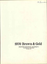 Page 7, 1970 Edition, Western Michigan University - Brown and Gold Yearbook (Kalamazoo, MI) online yearbook collection
