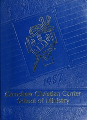 1987 Edition, Crenshaw Christian Center School of Ministry - Yearbook (Los Angeles, CA)