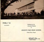 Page 5, 1955 Edition, Grants Pass High School - Toka Yearbook (Grants Pass, OR) online yearbook collection