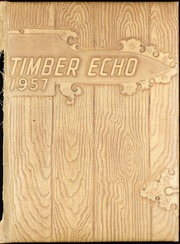 1957 Edition, Sweet Home Union High School - Timber Echo Yearbook (Sweet Home, OR)