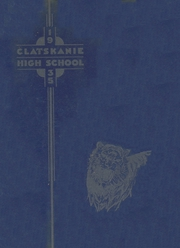 1935 Edition, Clatskanie High School - Tiger Yearbook (Clatskanie, OR)