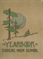 Page 1, 1913 Edition, Eugene High School - Eugenean Yearbook (Eugene, OR) online yearbook collection
