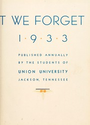 Page 7, 1933 Edition, Union University - Lest We Forget Yearbook (Jackson, TN) online yearbook collection