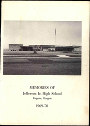 1970 Edition, Jefferson Junior High School - Memories Yearbook (Eugene, OR)