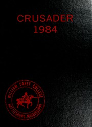 1984 Edition, William Carey College - Crusader / Pine Burr Yearbook (Hattiesburg, MS)