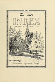 Page 7, 1927 Edition, University of Massachusetts Amherst - Index Yearbook (Amherst, MA) online yearbook collection