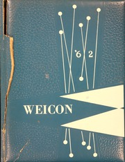 1962 Edition, Conrad Weiser High School - Weicon Yearbook (Robesonia, PA)