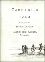 Page 6, 1940 Edition, Carrick High School - Carrickter Yearbook (Pittsburgh, PA) online yearbook collection
