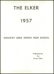 Page 5, 1957 Edition, Ridgway High School - Elker Yearbook (Ridgway, PA) online yearbook collection