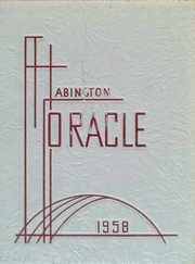 1958 Edition, Abington High School - Oracle Yearbook (Abington, PA)