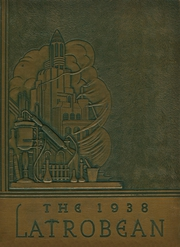 Page 1, 1938 Edition, Greater Latrobe High School - Latrobean Yearbook (Latrobe, PA) online yearbook collection