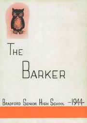 Page 9, 1944 Edition, Bradford High School - Barker Yearbook (Bradford, PA) online yearbook collection
