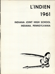 Page 5, 1961 Edition, Indiana High School - L Indien Yearbook (Indiana, PA) online yearbook collection