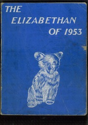 Page 1, 1953 Edition, Elizabethtown Area High School - Elizabethan Yearbook (Elizabethtown, PA) online yearbook collection