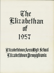Page 7, 1957 Edition, Elizabethtown Area High School - Elizabethan Yearbook (Elizabethtown, PA) online yearbook collection