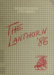 1986 Edition, Susquehanna University - Lanthorn Yearbook (Selinsgrove, PA)