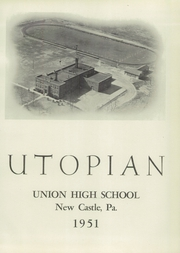 Page 5, 1951 Edition, Union High School - Utopian Yearbook (New Castle, PA) online yearbook collection