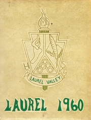 1960 Edition, Laurel Valley High School - Laurel Yearbook (New Florence, PA)