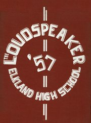 Page 1, 1957 Edition, Elkland High School - Loudspeaker Yearbook (Elkland, PA) online yearbook collection