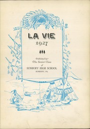 Page 7, 1927 Edition, Sunbury High School - La Vie Yearbook (Sunbury, PA) online yearbook collection