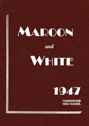 Youngwood High School - Maroon and White Yearbook (Youngwood, PA) online yearbook collection, 1947 Edition, Page 1