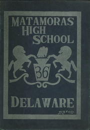 1936 Edition, Matamoras High School - Delaware Yearbook (Matamoras, PA)